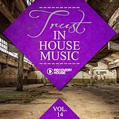 Trust in House Music, Vol. 14 by Various Artists