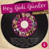 Hey Gidi Günler, Vol. 4 (Kadınlar Söylüyor) by Various Artists