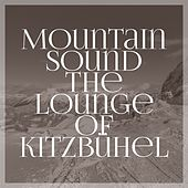 Mountain Sound the Lounge of Kitzbühel by Various Artists