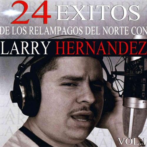 24 Exitos de los Relampagos del Norte Con Larry Hernandez, Vol. 1 by Larry Hernández