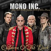 Children Of The Dark (feat. Tilo Wolff, Joachim Witt & Chris Harms) by Mono Inc.
