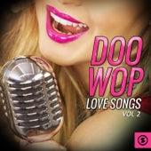 Doo Wop Love Songs, Vol. 2 by Various Artists