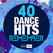 40 Dance Hits Remember by Various Artists
