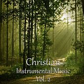 Christian Instrumental Music, Vol. 2 by Various Artists