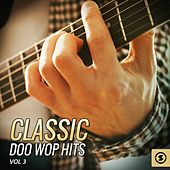Classic Doo Wop Hits, Vol. 3 by Various Artists
