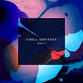Chill Odyssey (Day 1) by Various Artists