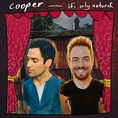 It's Only Natural by Cooper