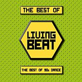 The Best of Living Beat (The Best of 90s Dance) by Various Artists