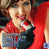 The Collection of Female Jazz Singers by Various Artists