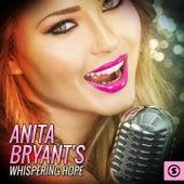 Anita Bryant's Whispering Hope by Anita Bryant