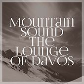 Mountain Sound the Lounge of Davos by Various Artists