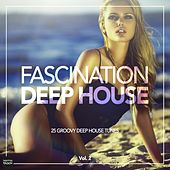 Fascination Deep House - 25 Groovy Deep House Tunes, Vol. 2 by Various Artists