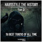 Hardstyle: The History, Vol. 3 (50 Best Tracks of All Time) by Various Artists