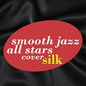 Smooth Jazz All Stars Renditions of Silk by Smooth Jazz Allstars