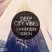 Deep City Vibes - Summer 2016 Edition by Various Artists