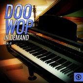 Doo Wop In Demand, Vol. 3 by Various Artists