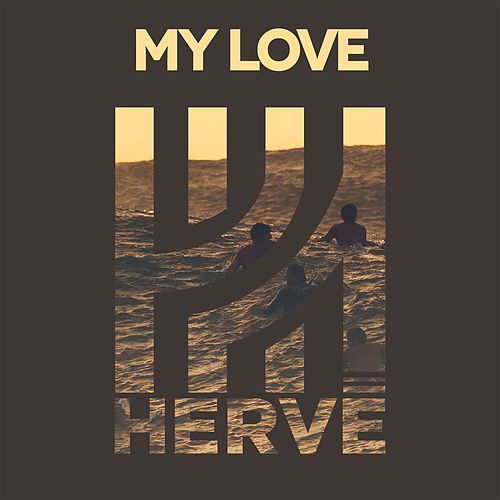 My Love (feat. Phizzals) by Hervé