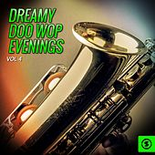 Dreamy Doo Wop Evenings, Vol. 4 by Various Artists