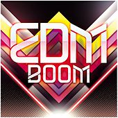 EDM Boom by Various Artists