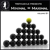 Tretmuehle Pres. Minimal = Maximal, Vol. 1 by Various Artists