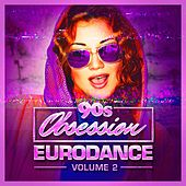 90s Obsession: Eurodance, Vol. 2 by Various Artists