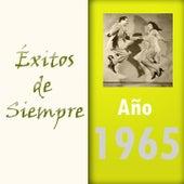 Éxitos de Siempre, Año 1965 by Various Artists
