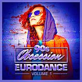 90s Obsession: Eurodance, Vol. 1 by Various Artists