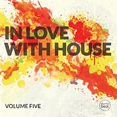 In Love With House, Vol. 5 (Deluxe Selection of Finest Deep Electronic Music) by Various Artists