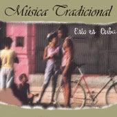 Esto Es Cuba Música Tradicional by Various Artists
