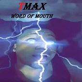 Word of Mouth by T-Max