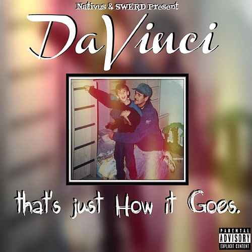 That's Just How It Goes by Davinci