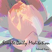 Simple Daily Meditation by Deborah Koan