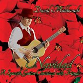 Navidad: A Spanish Guitar Christmas with Friends by David Maldonado
