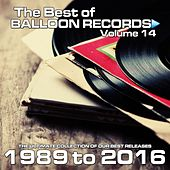 Best of Balloon Records 14 (The Ultimate Collection of Our Best Releases, 1989 to 2016) by Various Artists