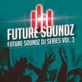 Future Soundz DJ Series, Vol. 3 by Various Artists