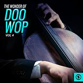 The Wonder of Doo Wop, Vol. 4 von Various Artists