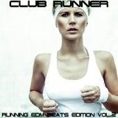 Club Runner, Vol.2 (Running EDM Beats Edition) by Various Artists