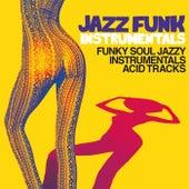 Jazz Funk Instrumentals (Funky Soul Jazzy Instrumental Acid Tracks) by Various Artists
