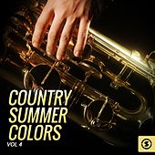 Country Summer Colors, Vol. 4 by Various Artists