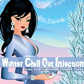 Winter Chill Out Injection (Cool Easy Listening Lounge Tunes) by Various Artists