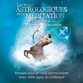 Sagittaire (Relaxez-vous en vous synchronisant avec votre signe du zodiaque) by Various Artists