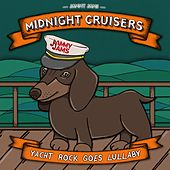 Midnight Cruisers: Yacht Rock Goes Lullaby by Jammy Jams