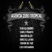 Agencia Zero Tropical by Various Artists