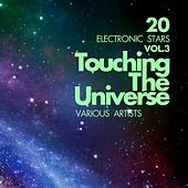 Touching The Universe, Vol. 3 (20 Electronic Stars) by Various Artists