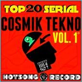 Top 20  Serial Cosmik Tekno, Vol. 1 by Various Artists