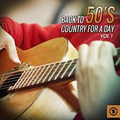 Back to 50's Country for a Day, Vol. 1 by Various Artists