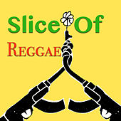 Slice Of Reggae by Various Artists