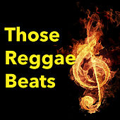 Those Reggae Beats by Various Artists