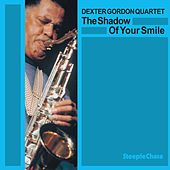 The Shadow of Your Smile (Live) by Dexter Gordon