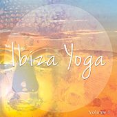 Ibiza Yoga, Vol. 1 (Sun Filled Yoga Music) by Various Artists